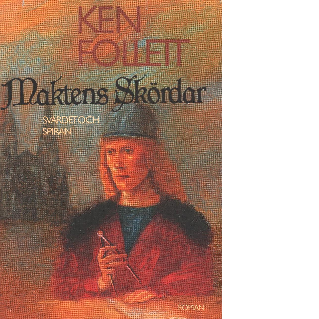 Svärdet och spiran :  Maktens skördar - Follett, Ken