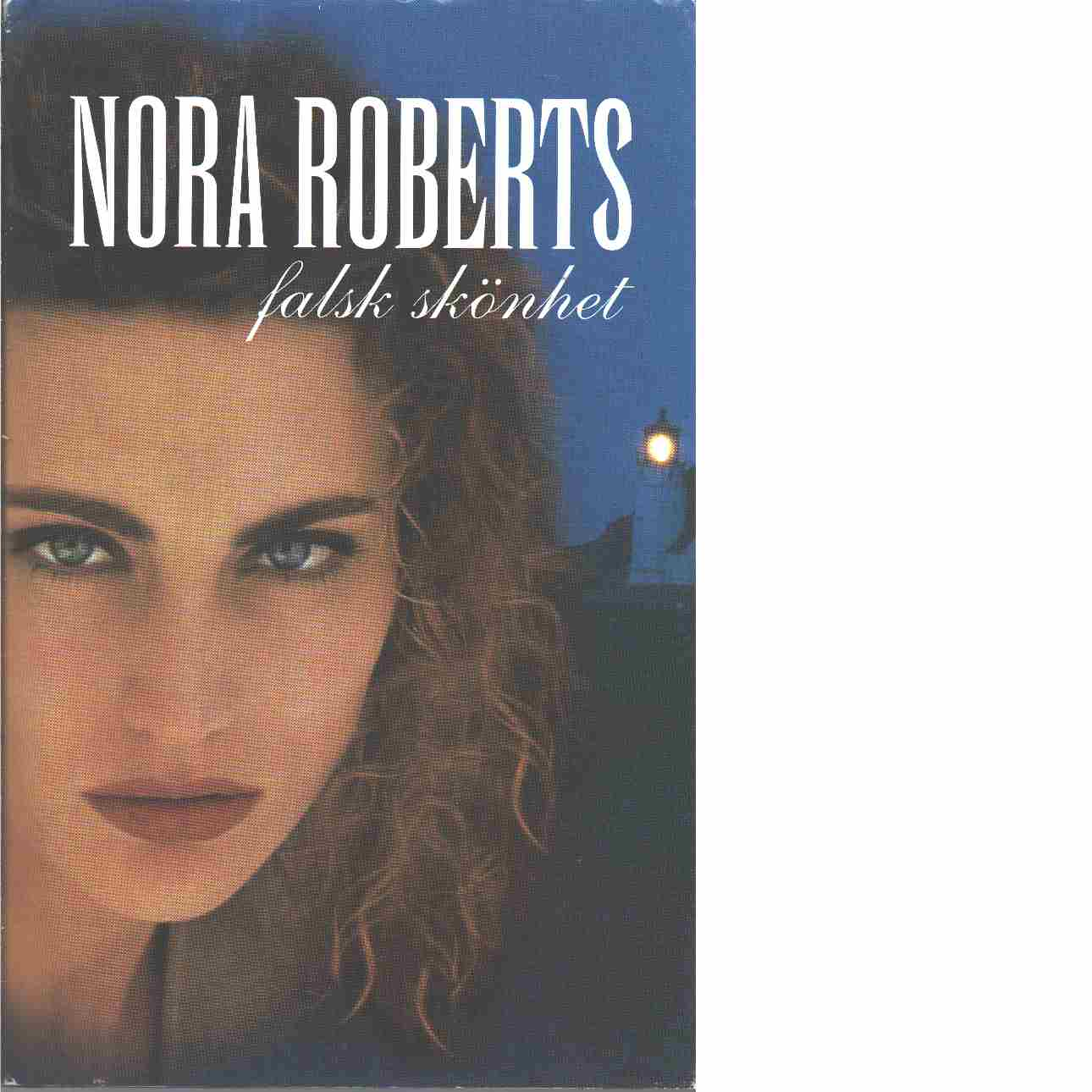 Falsk skönhet - Roberts, Nora