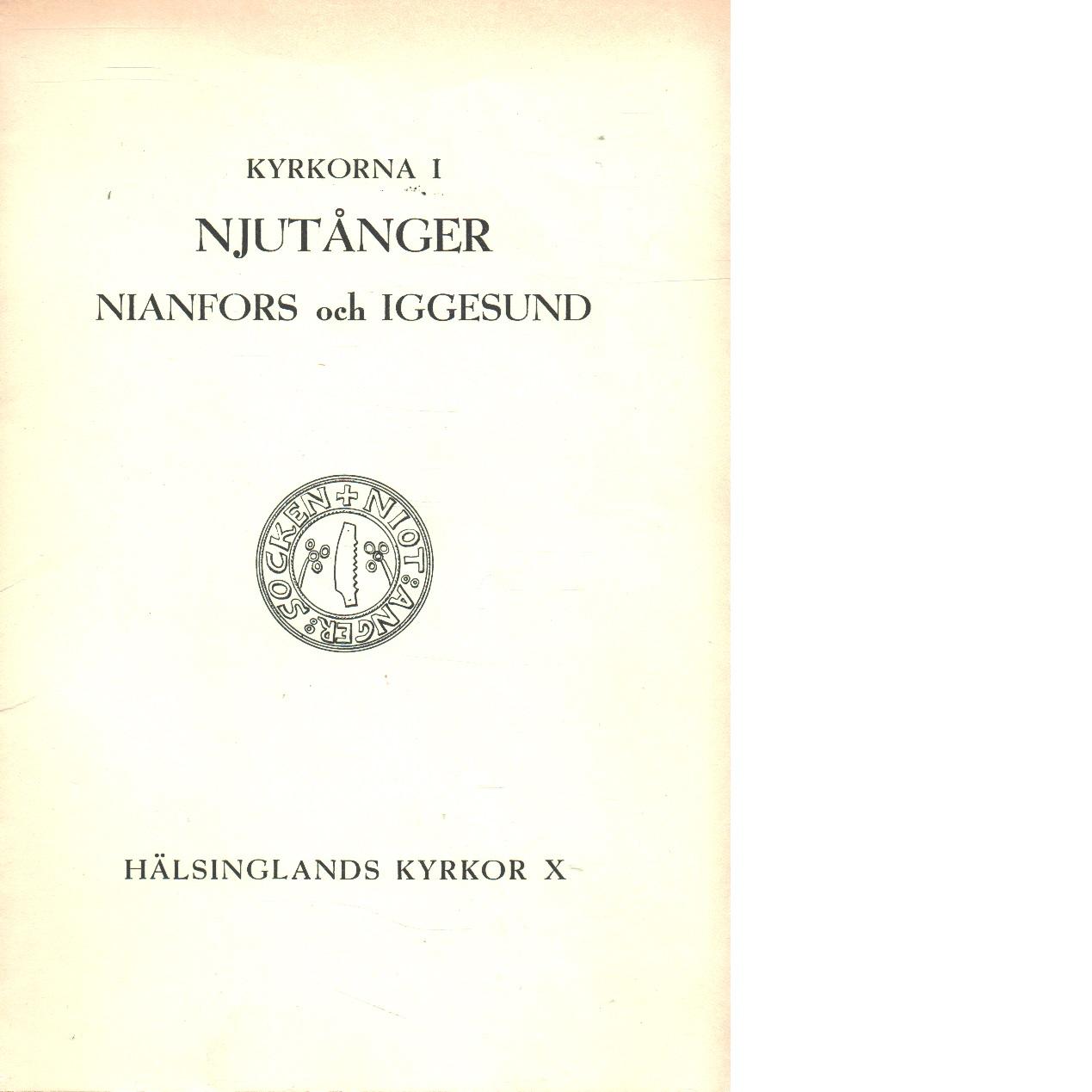 Kyrkorna i Njutånger, Nianfors och Iggesund. - Swartling, Ingrid