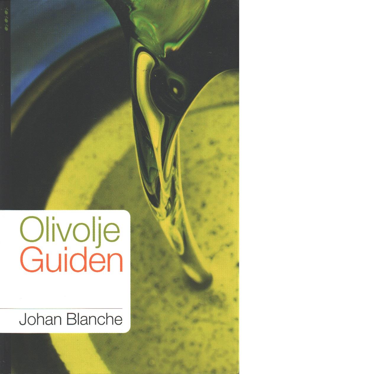 Olivoljeguiden - Blanche, Johan
