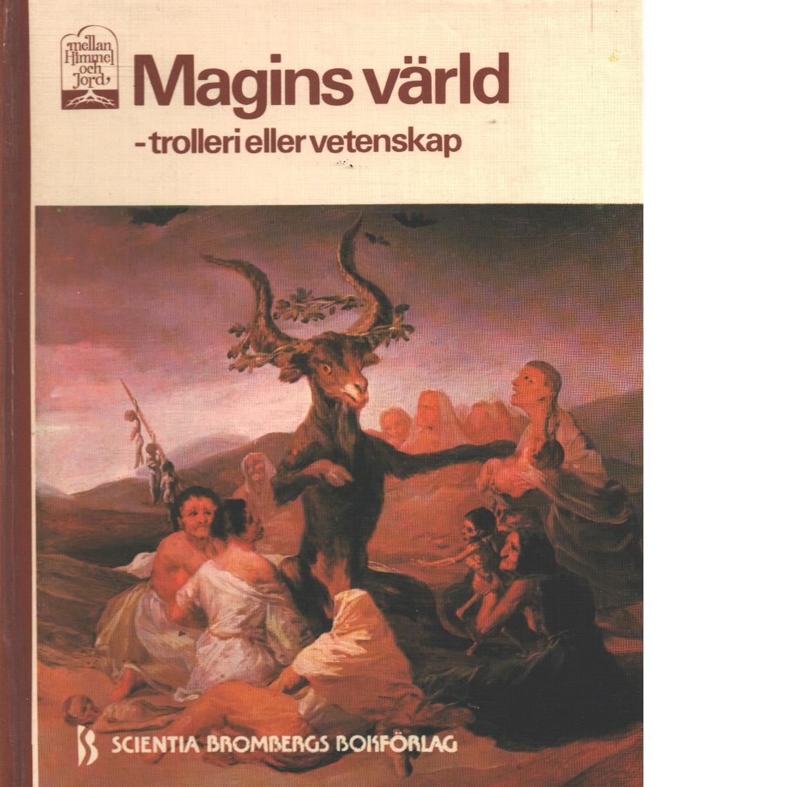 Magins värld : trolleri eller vetenskap - Red.