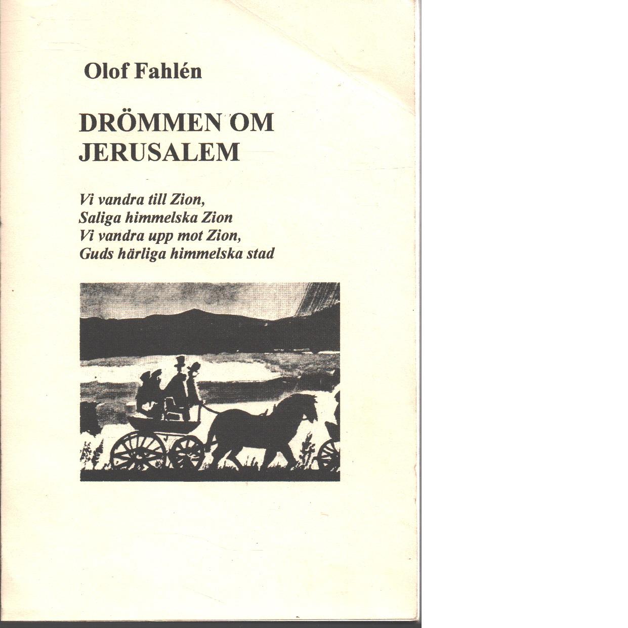 Drömmen om Jerusalem - Fahlén, Olof