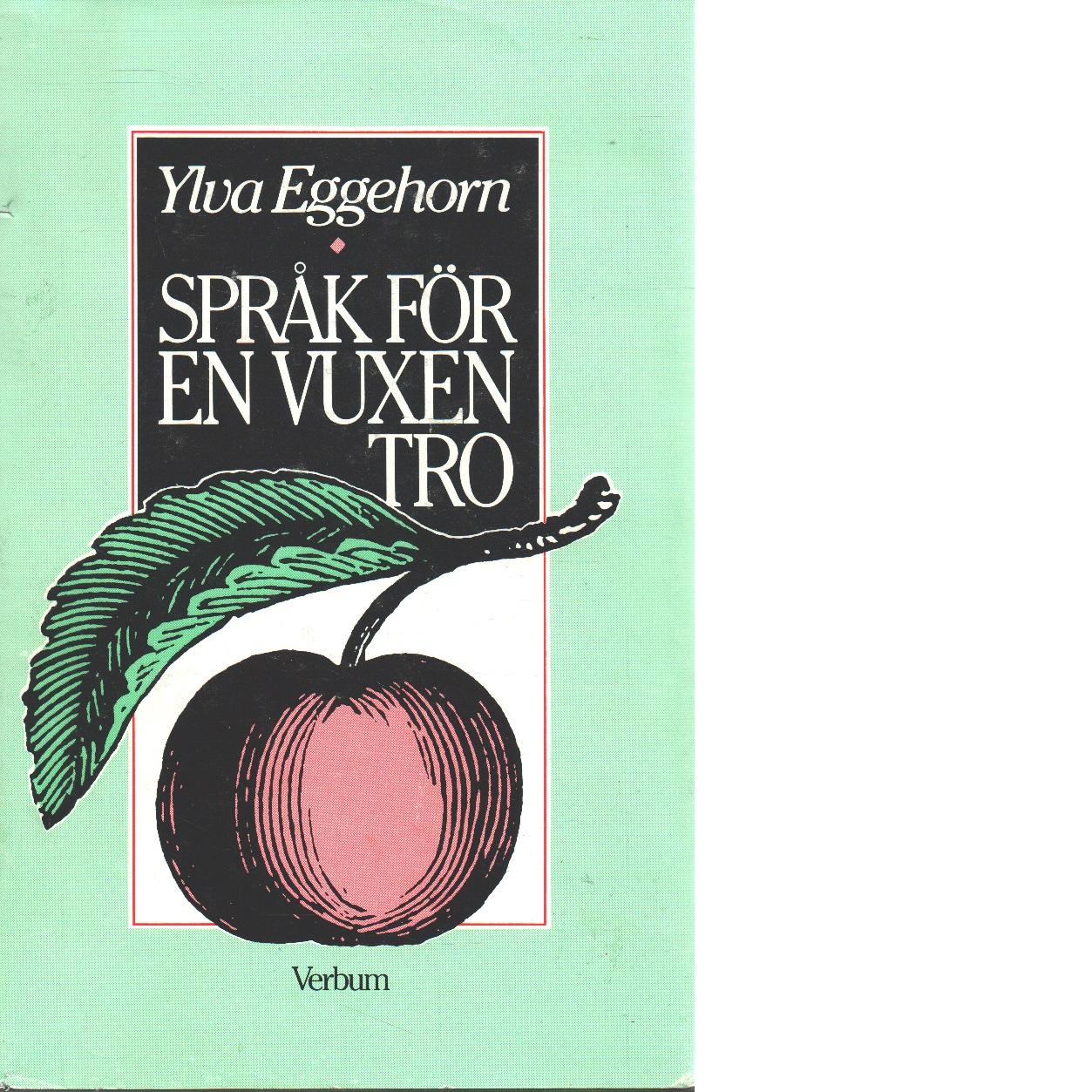 Språk för en vuxen tro - Eggehorn, Ylva