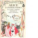 Alice i Underlandet / Lewis Carroll ; i övers. av Åke Runnquist ; med illustr. av Tove Jansson . - Carroll, Lewis