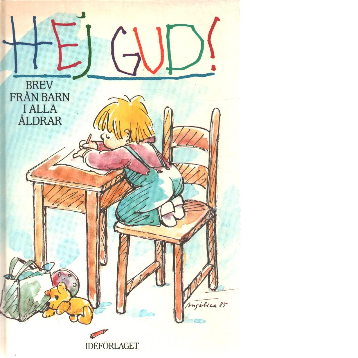 Hej Gud! : brev från barn i alla åldrar - Red.