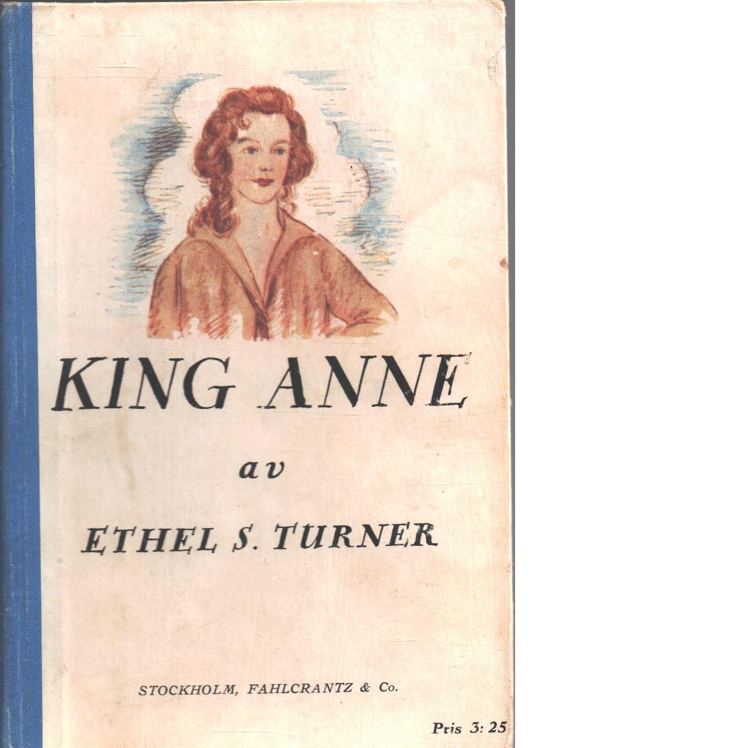 King Anne - Turner, Ethel S.