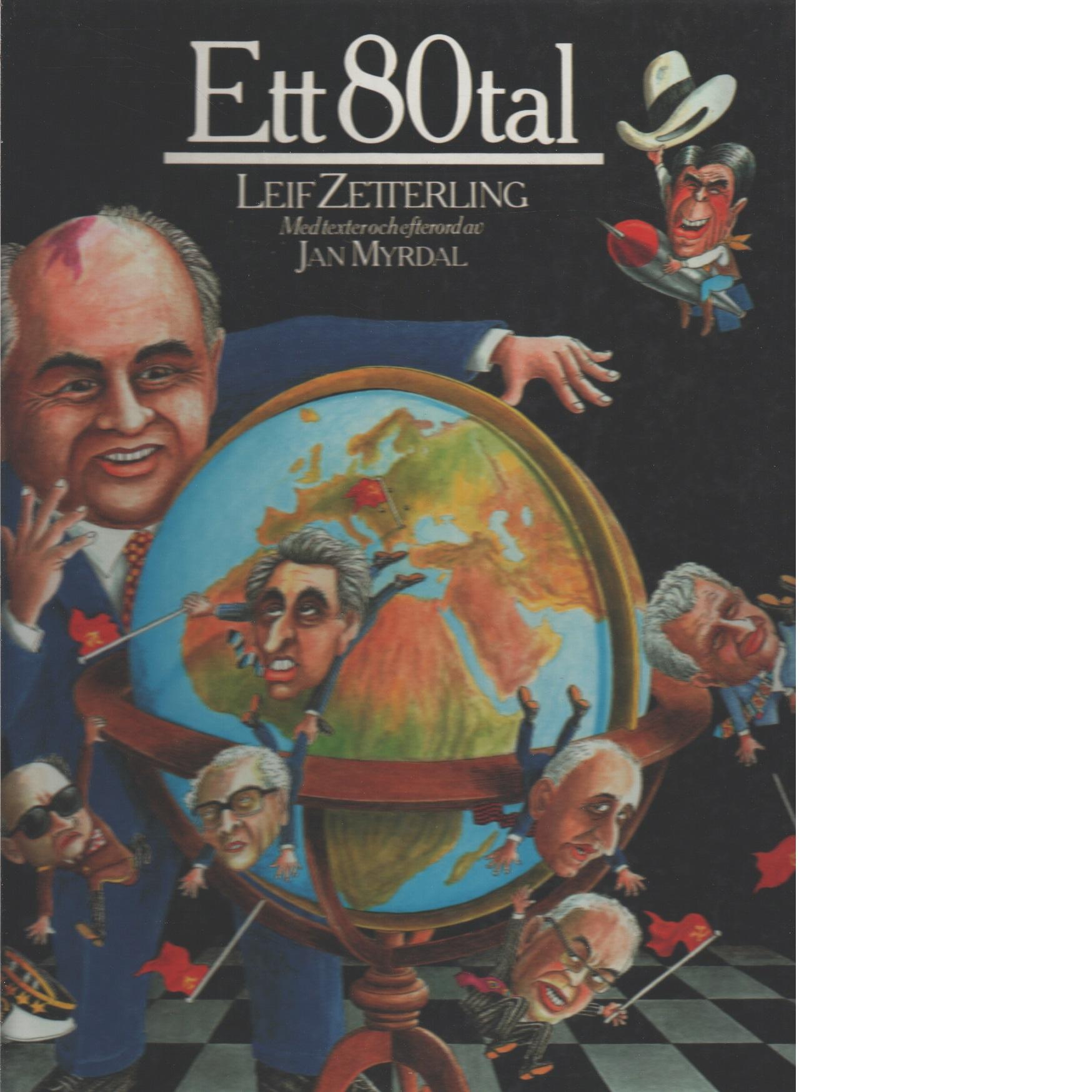 Ett 80tal / Leif Zetterling ; med texter och efterord av Jan Myrdal - Zetterling, Leif