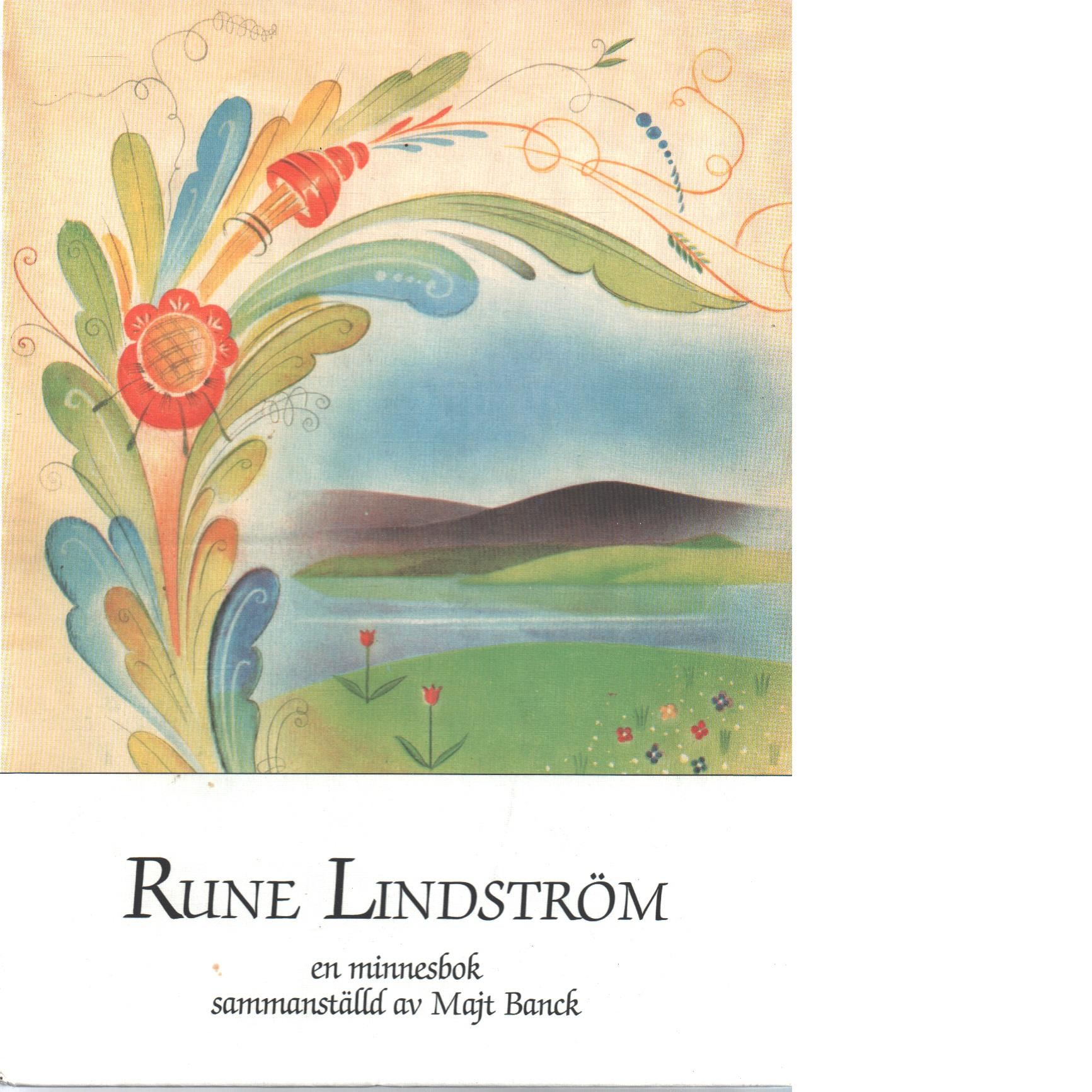Rune Lindström : en minnesbok - Banck, Majt