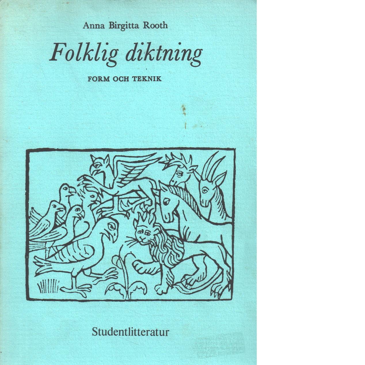 Folklig diktning : form och teknik - Rooth, Anna Birgitta