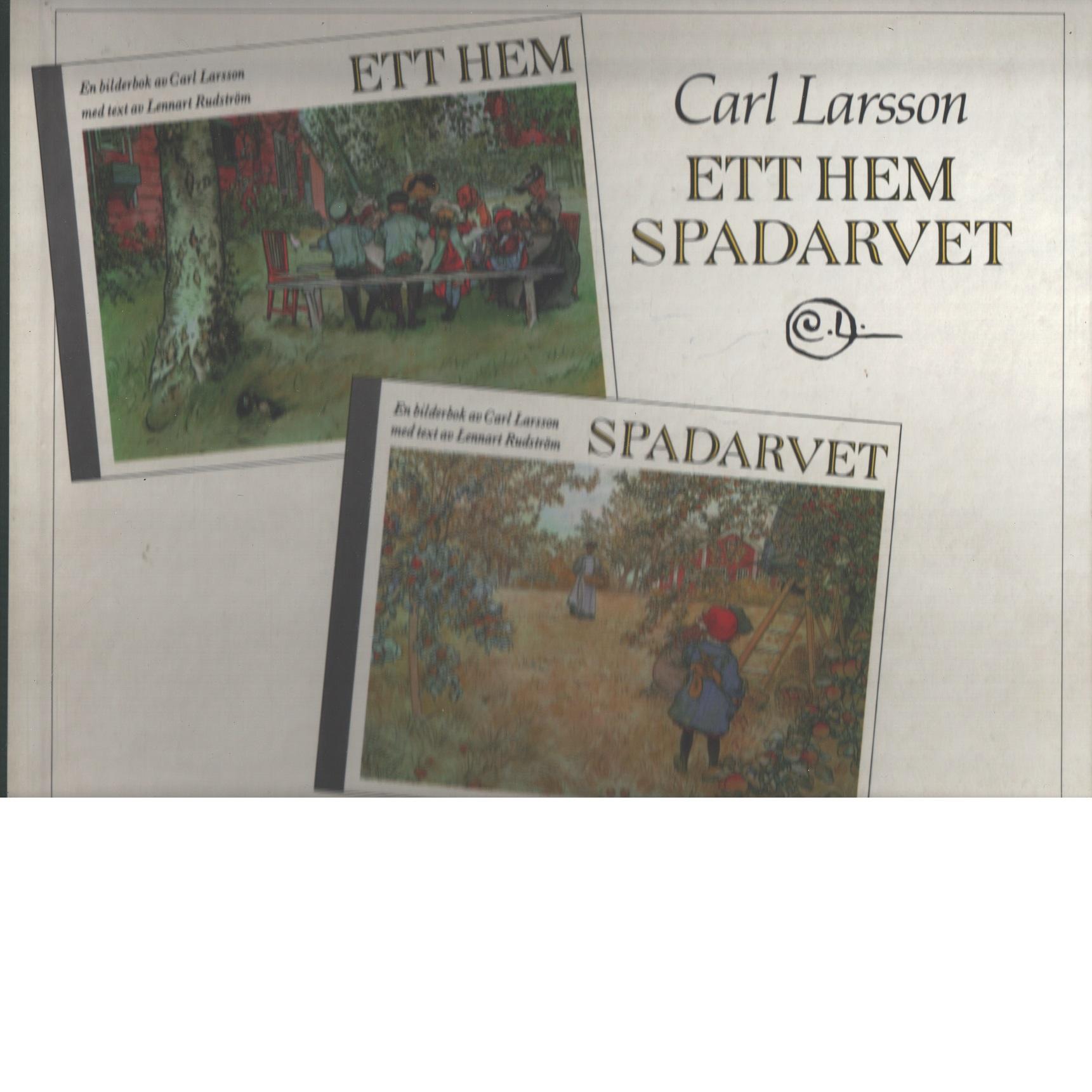 Ett hem : Spadarvet - Larsson,  och Rudström, Lennart
