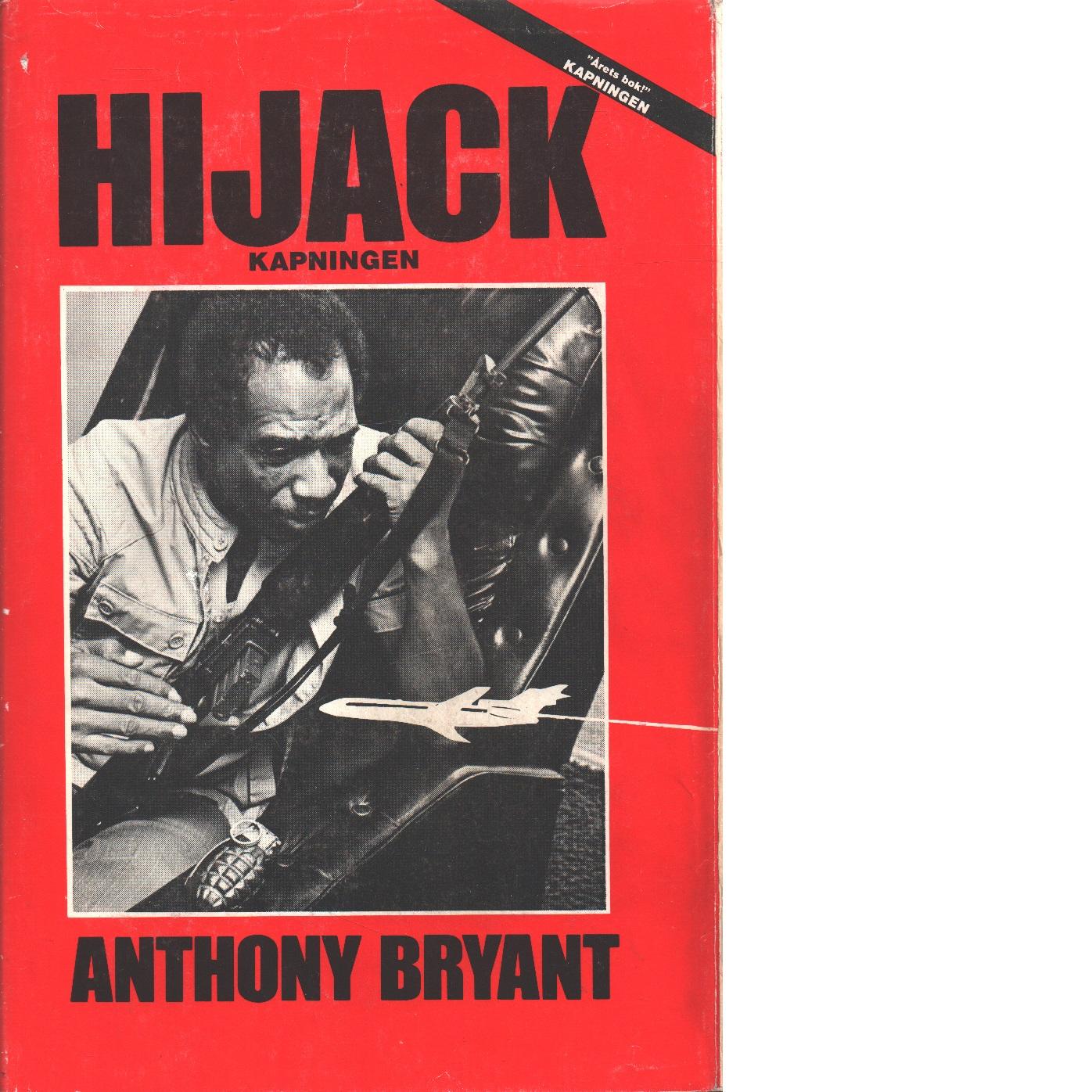 Hijack : [kapningen] - Bryant, Anthony