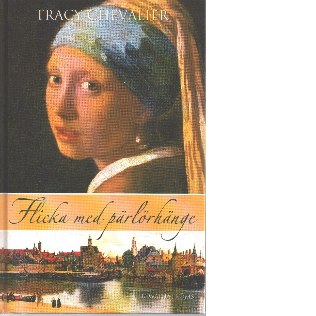 Flicka med pärlörhänge - Chevalier, Tracy