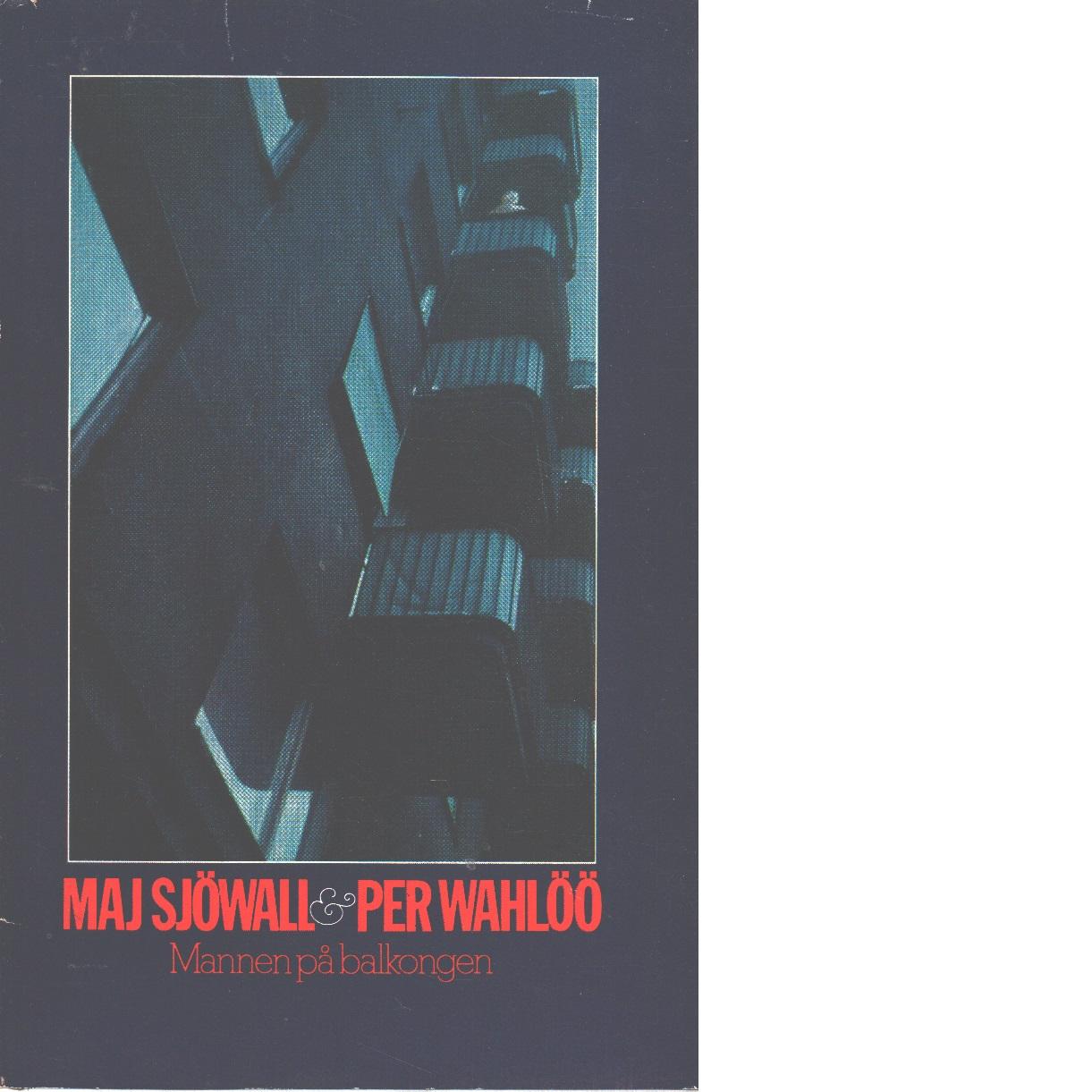 Mannen på balkongen - Wahlöö  Per och  Sjöwall, Maj