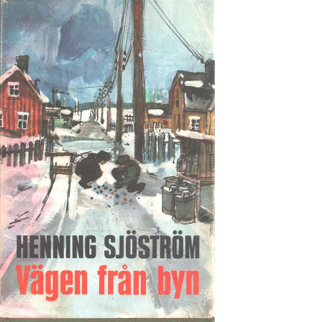 Vägen från byn - Sjöström, Henning