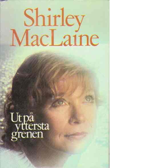 Ut på yttersta grenen - Maclaine, Shirley