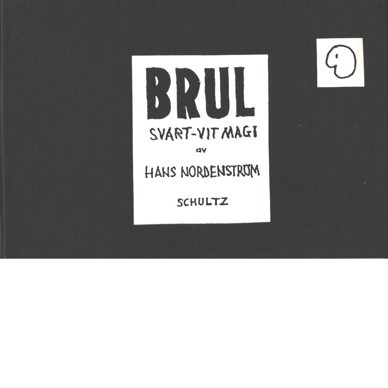 Brul : svart-vit magi - Nordenström, Hans