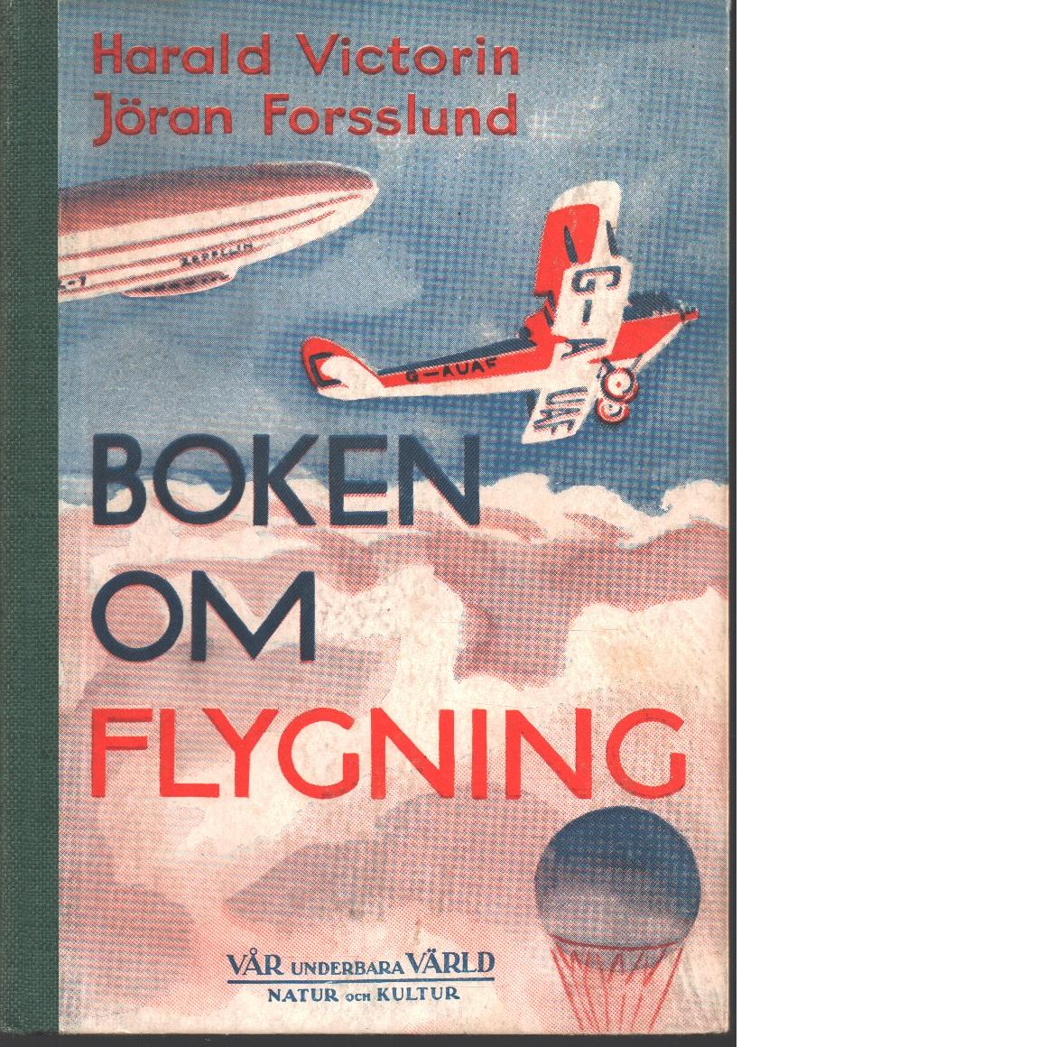 Boken om flygning - Victorin, Harald Och Forsslund, Jöran