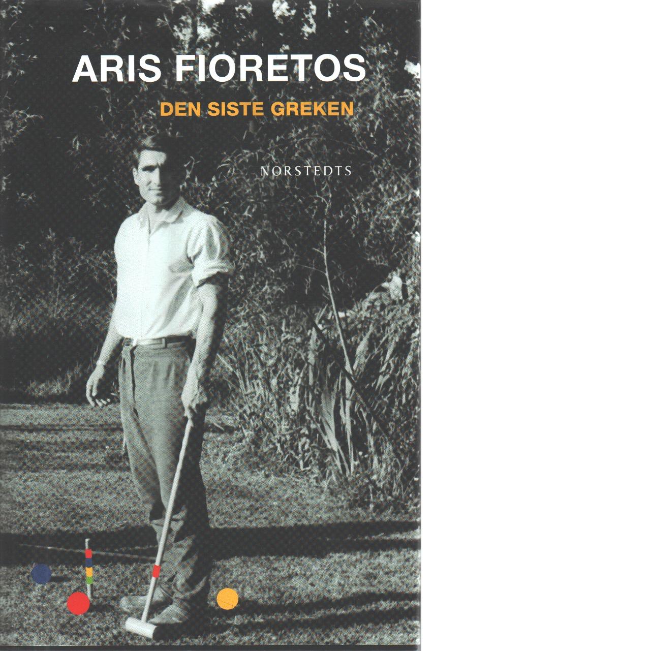 Den siste greken - Fioretos, Aris,