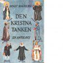 Den kristna tanken : från kyrkofäderna till T. S. Eliot - Red. Hagberg, Knut