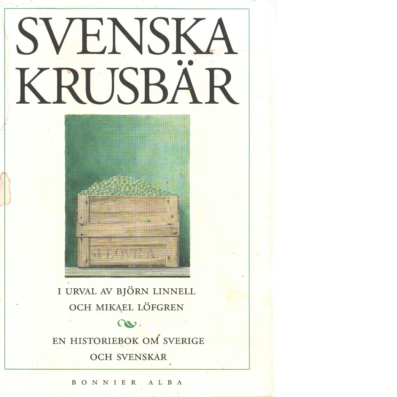 Svenska krusbär : en historiebok om Sverige och svenskar - Red.