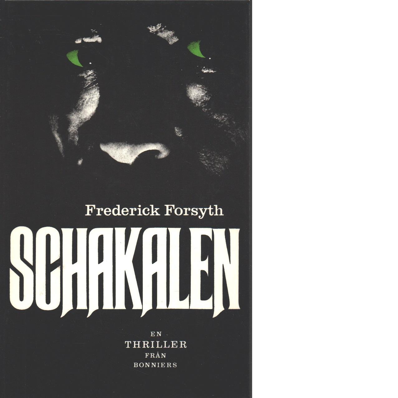Schakalen : en thriller - Forsyth, Frederick