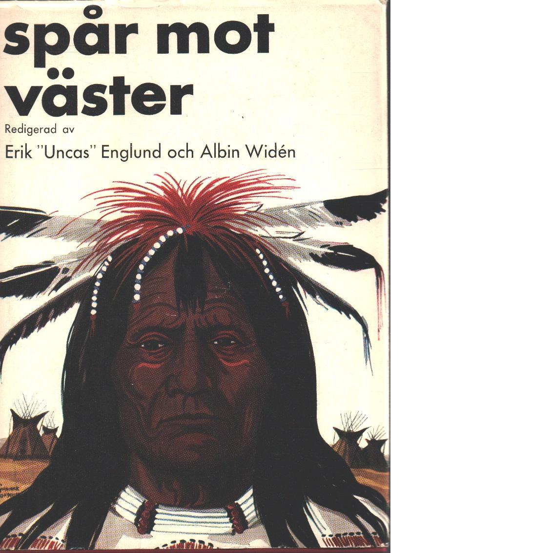 """Spår mot väster - Enlund, Erik """" Uncas"""" Och Widén, Albin"""