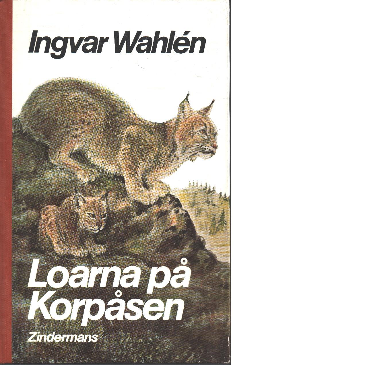 Loarna på Korpåsen - Wahlén, Ingvar