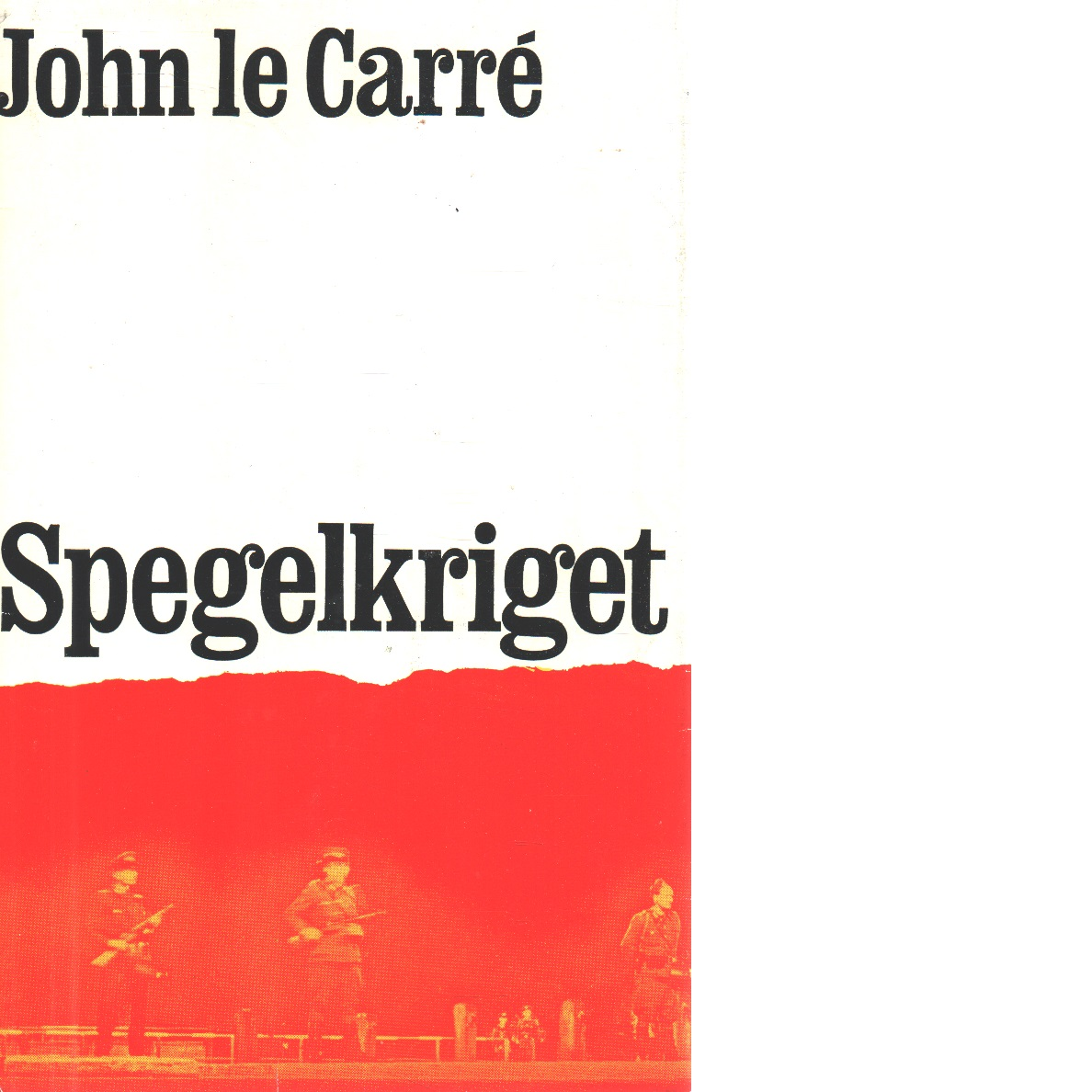 Spegelkriget - le Carré, John