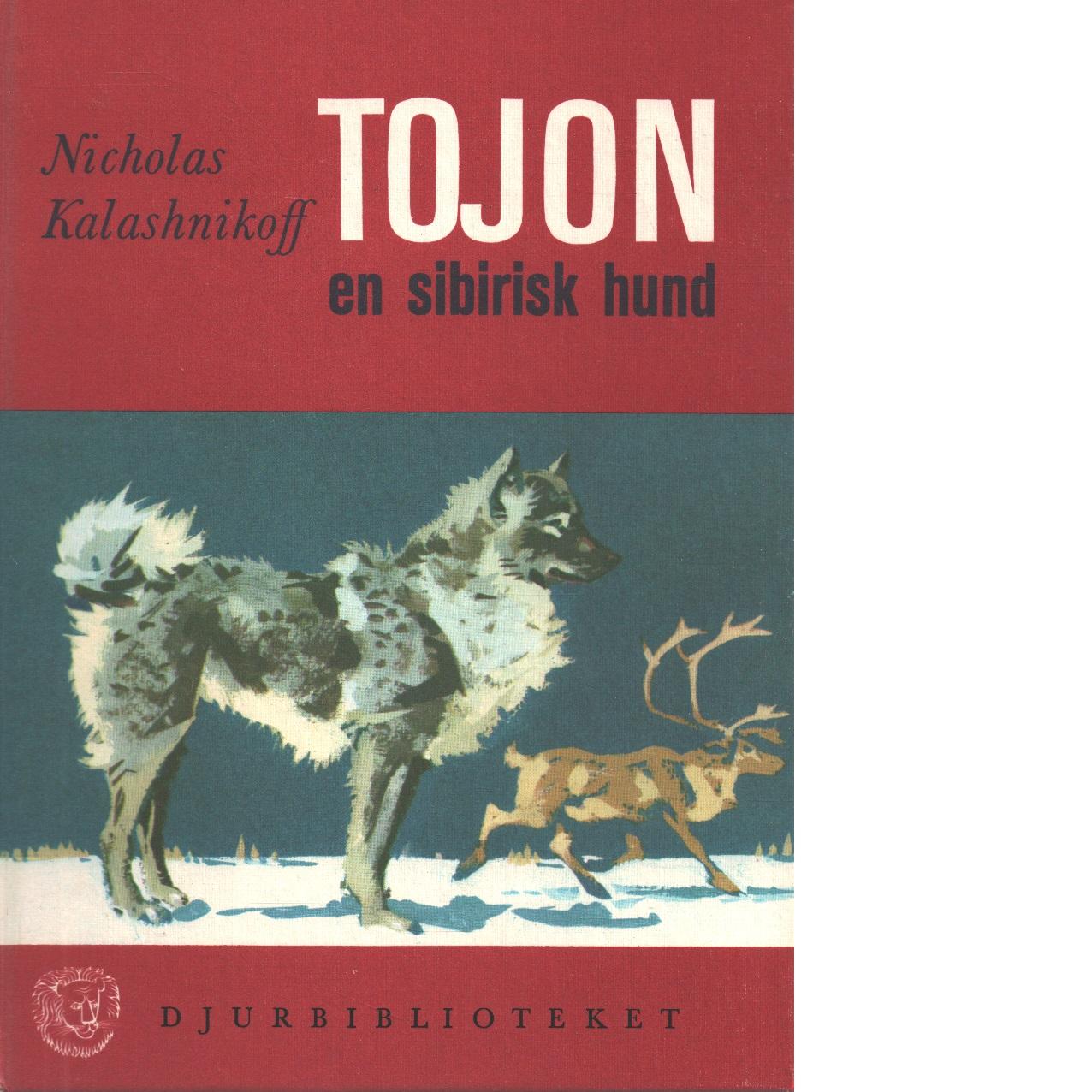 Tojon, en sibirisk hund - Kalashnikoff, Nicholas