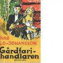Gårdfarihandlaren : självbiografisk berättelse - Lo-Johansson, Ivar
