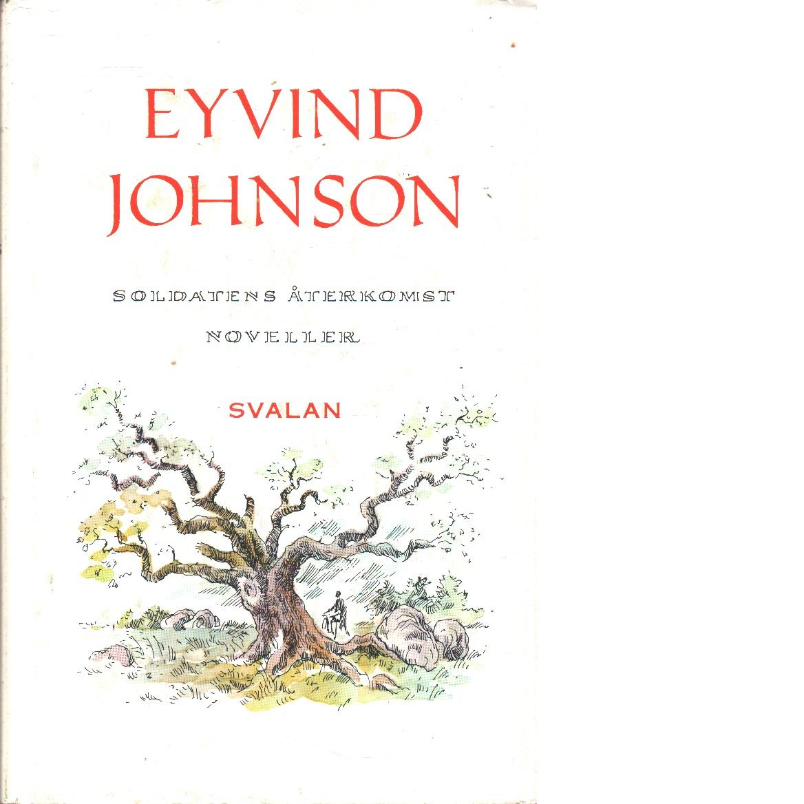 Eyvind Johnson Soldatens återkomst, noveller - Johnson, Eyvind