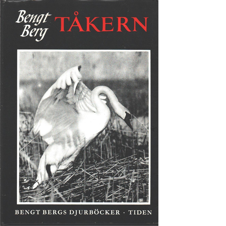 Tåkern En bok om fåglarnas sjö - Berg, Bengt