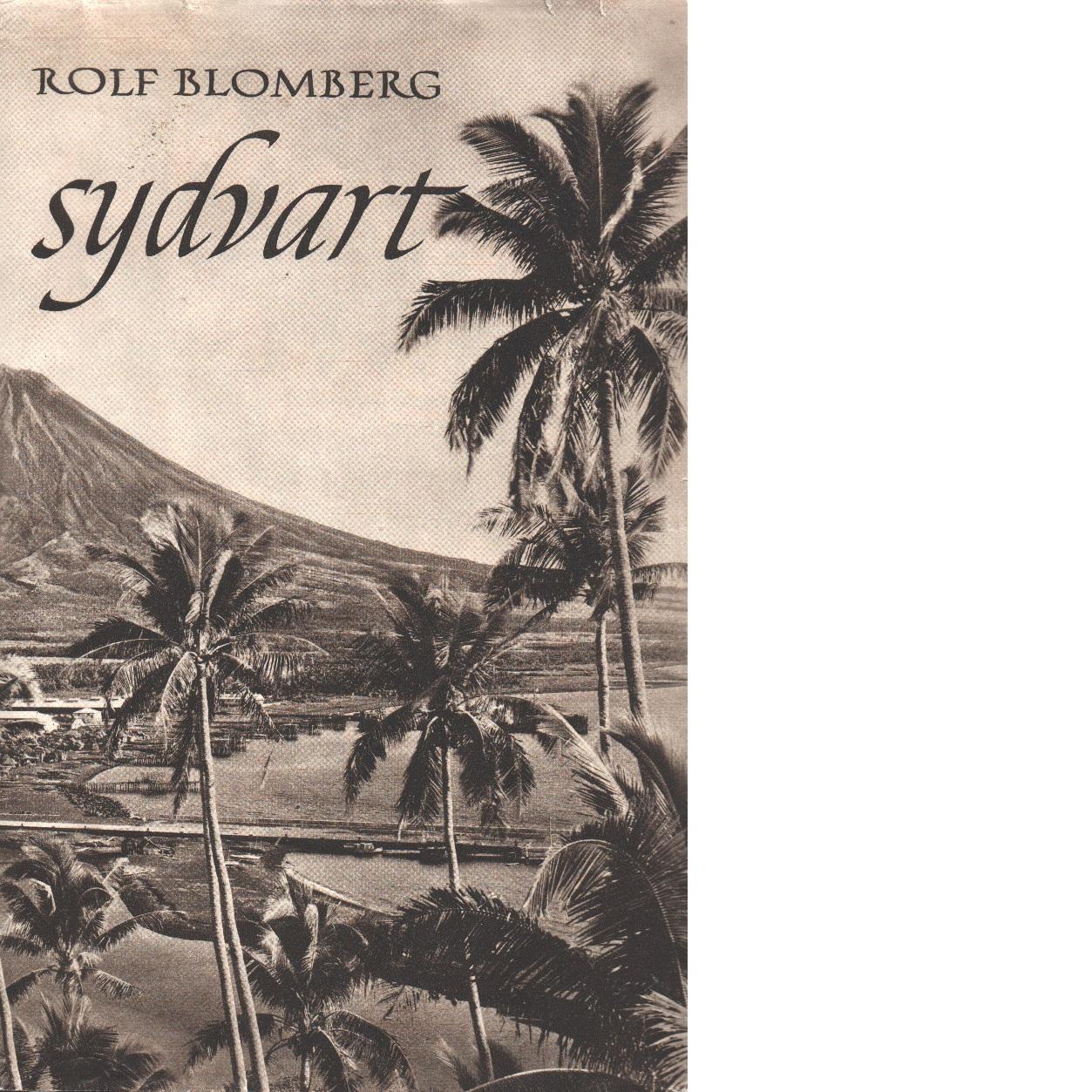 Sydvart : Med 24 fotografier. - Blomberg, Rolf