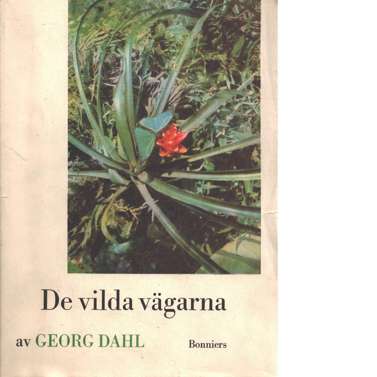 De vilda vägarna : en färdkrönika från orinocos bifloder - Dahl, Georg