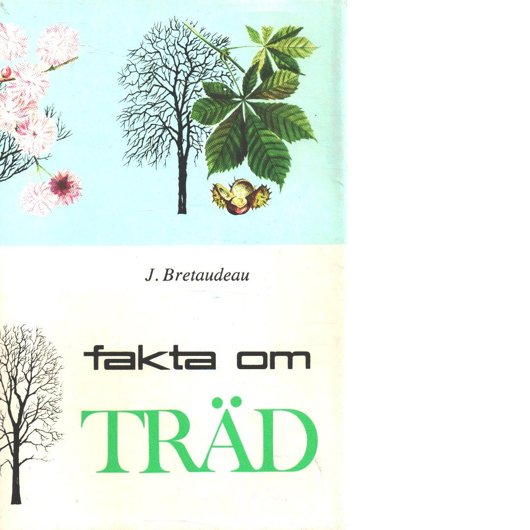 Fakta om träd - Bretaudeau, Jean