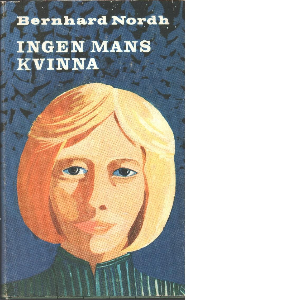 Ingen mans kvinna - Nordh, Bernhard