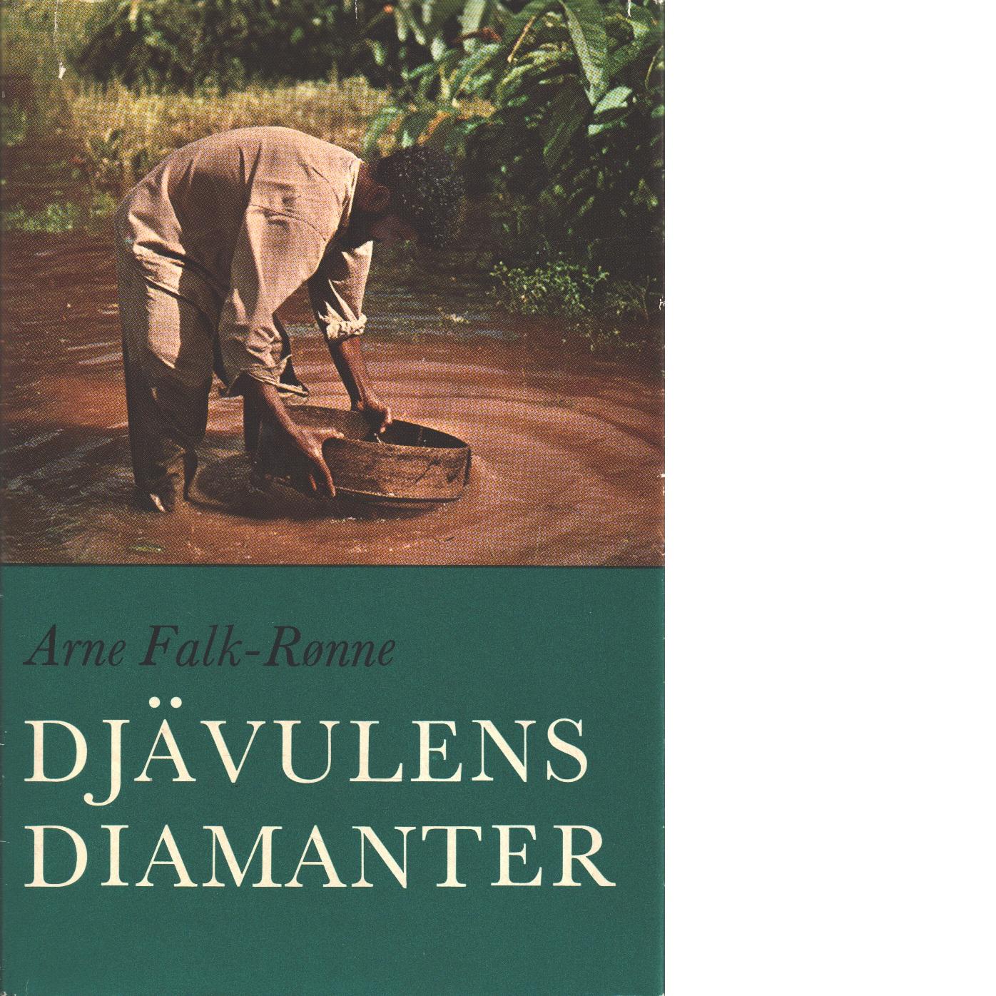 Djävulens diamanter : genom guayanas djungler i conquistadorernas spår - Falk-rønne, Arne