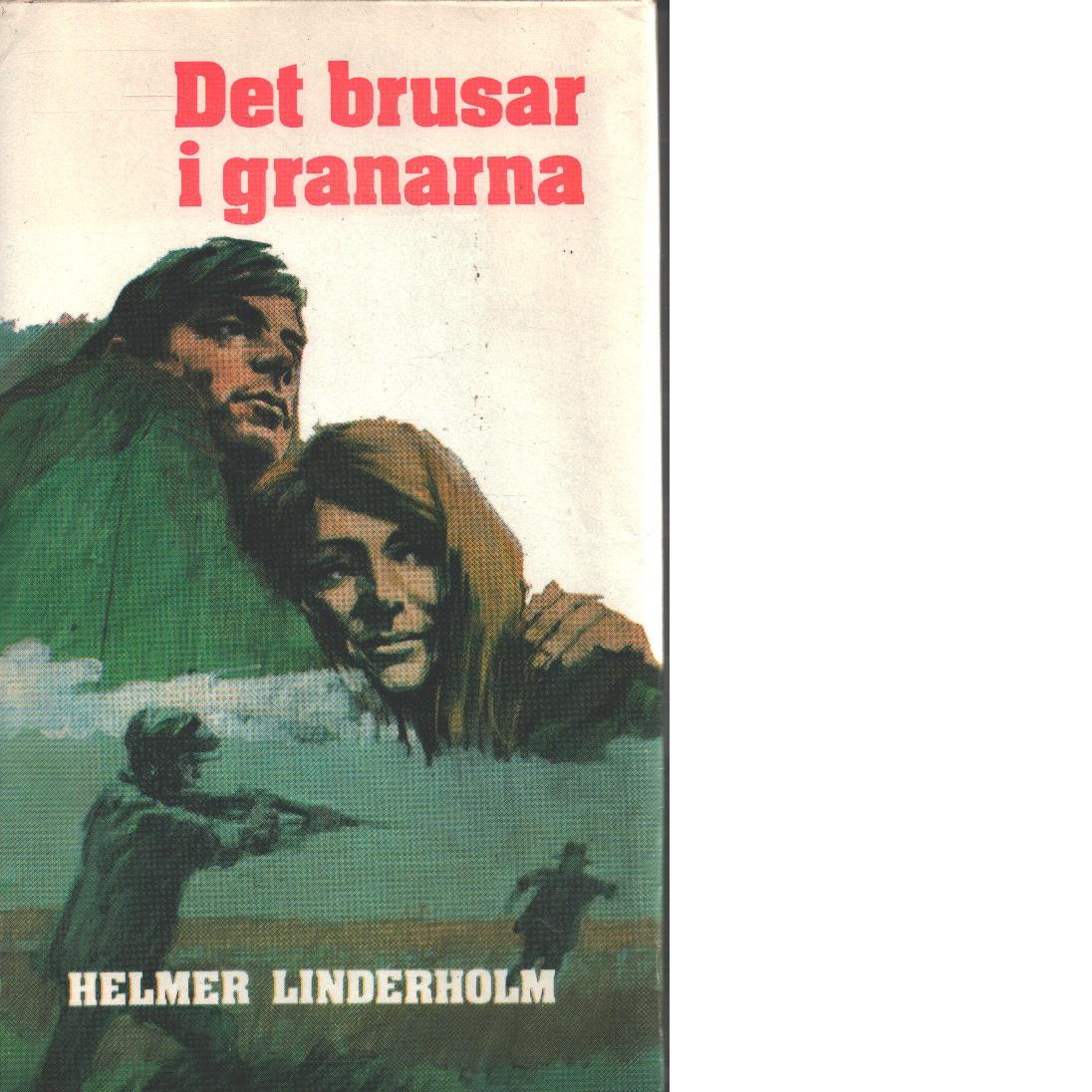 Det brusar i granarna - Linderholm, Helmer