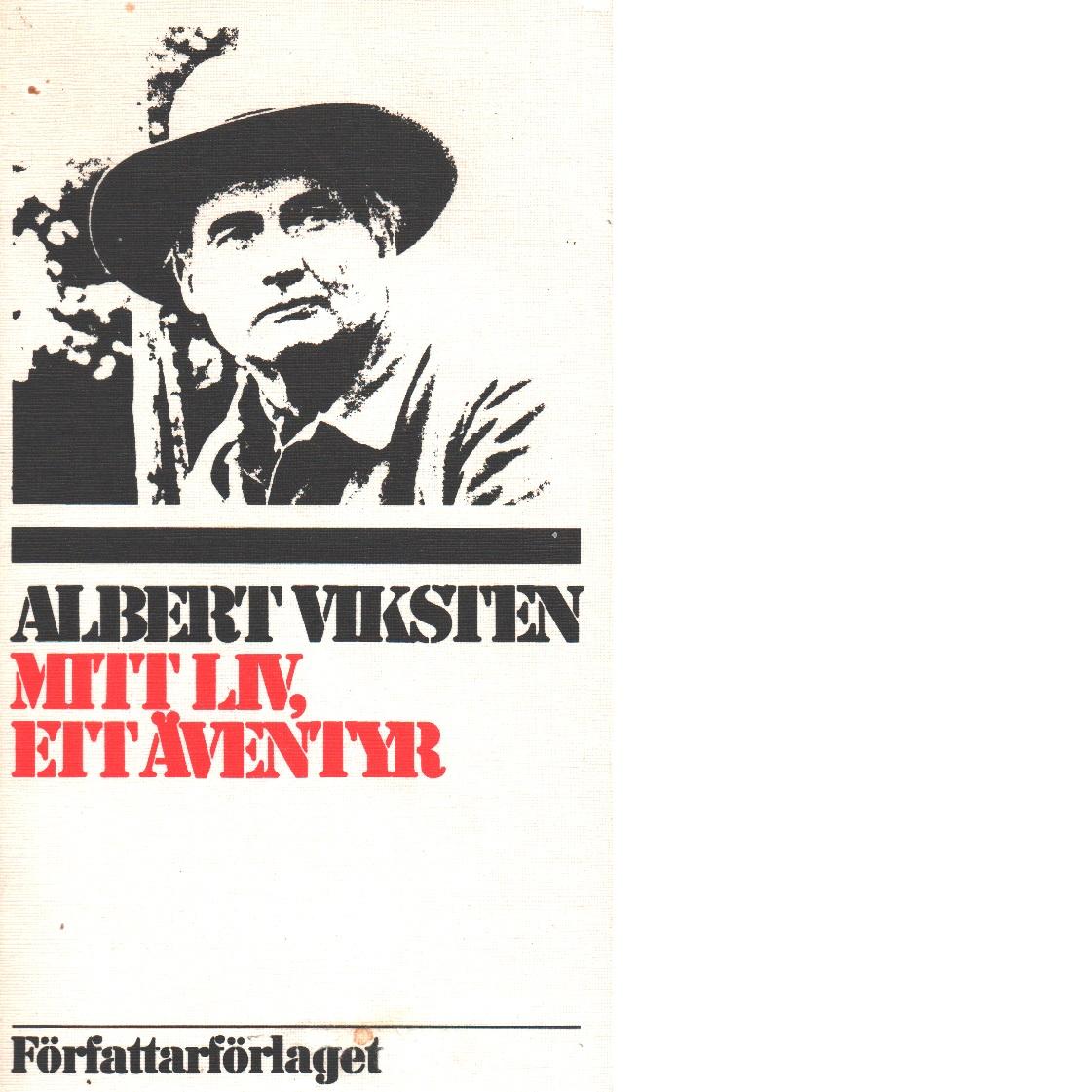 Mitt liv, ett äventyr - Viksten, Albert