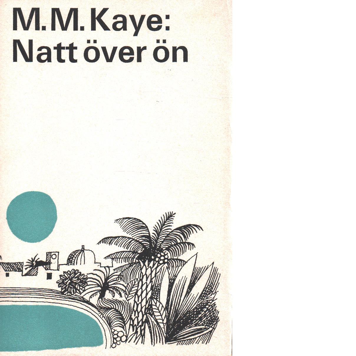 Natt över ön - Kaye, Mary Margaret