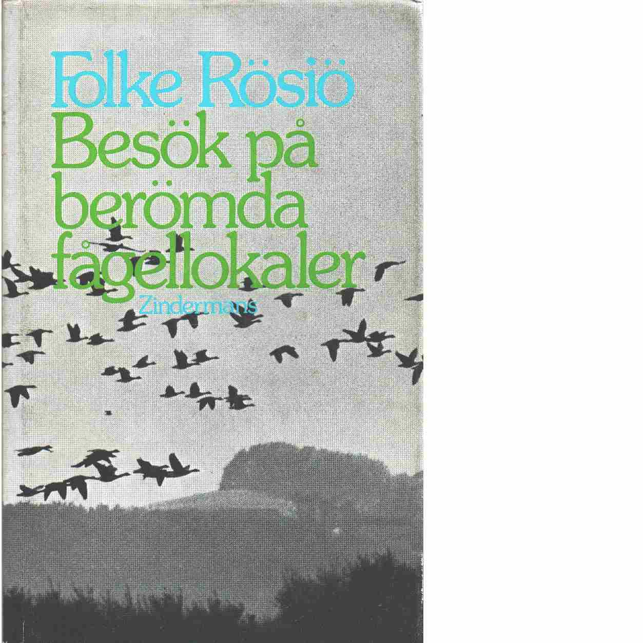 Besök på berömda fågellokaler - Rösiö, Folke