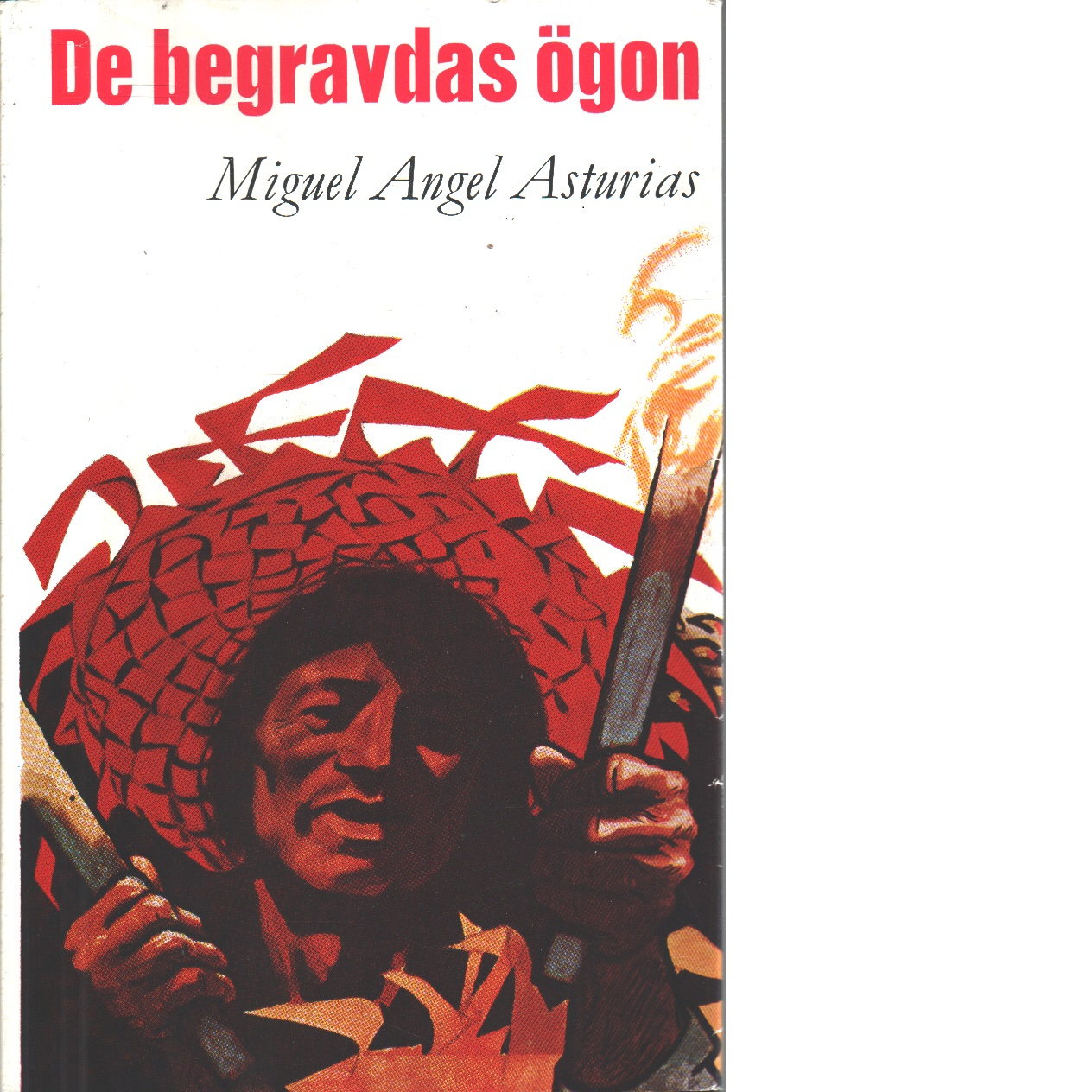 De begravdas ögon - Asturias, Miguel Ángel