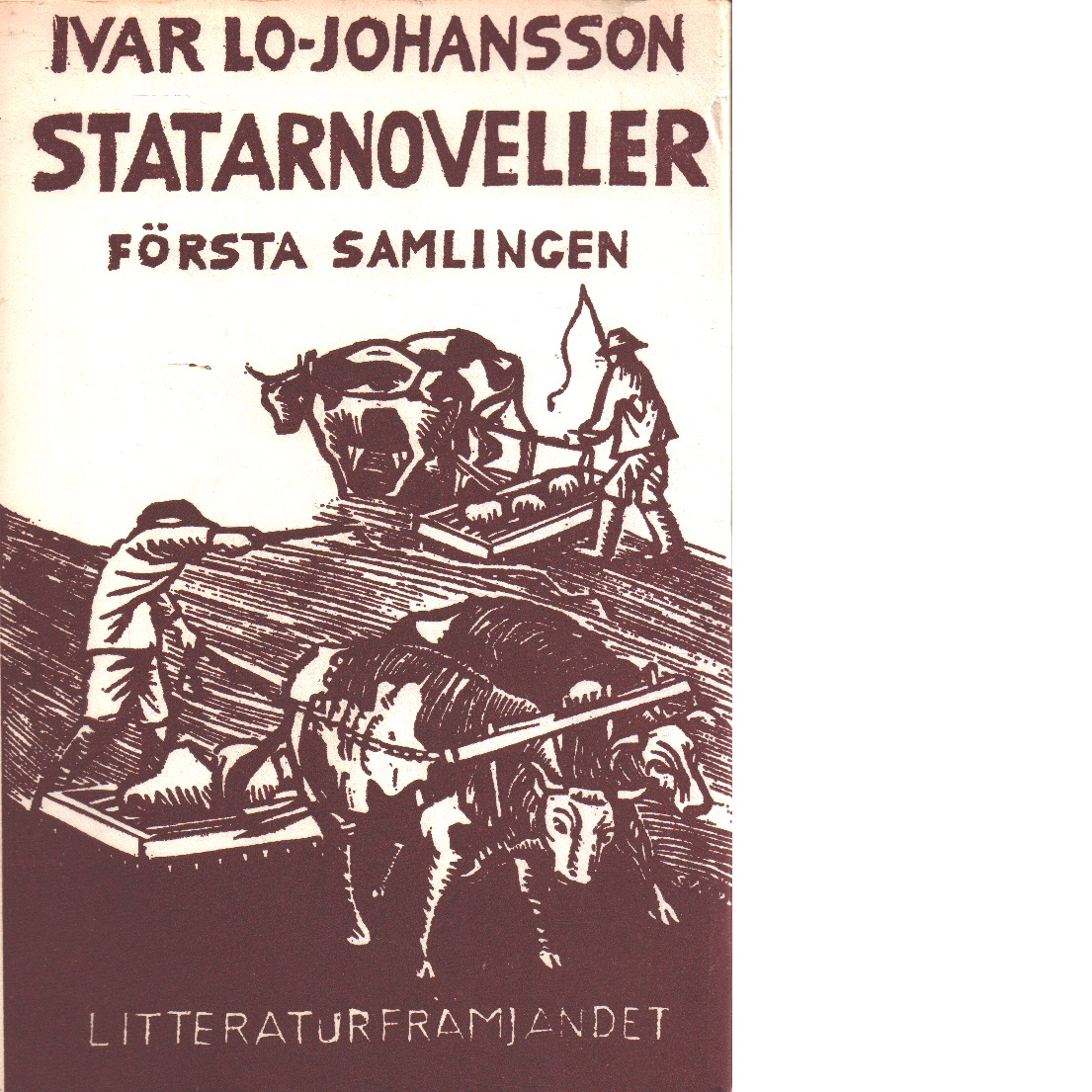 Statarnoveller. Saml. 1 / Ivar Lo-Johansson - Lo-Johansson, Ivar