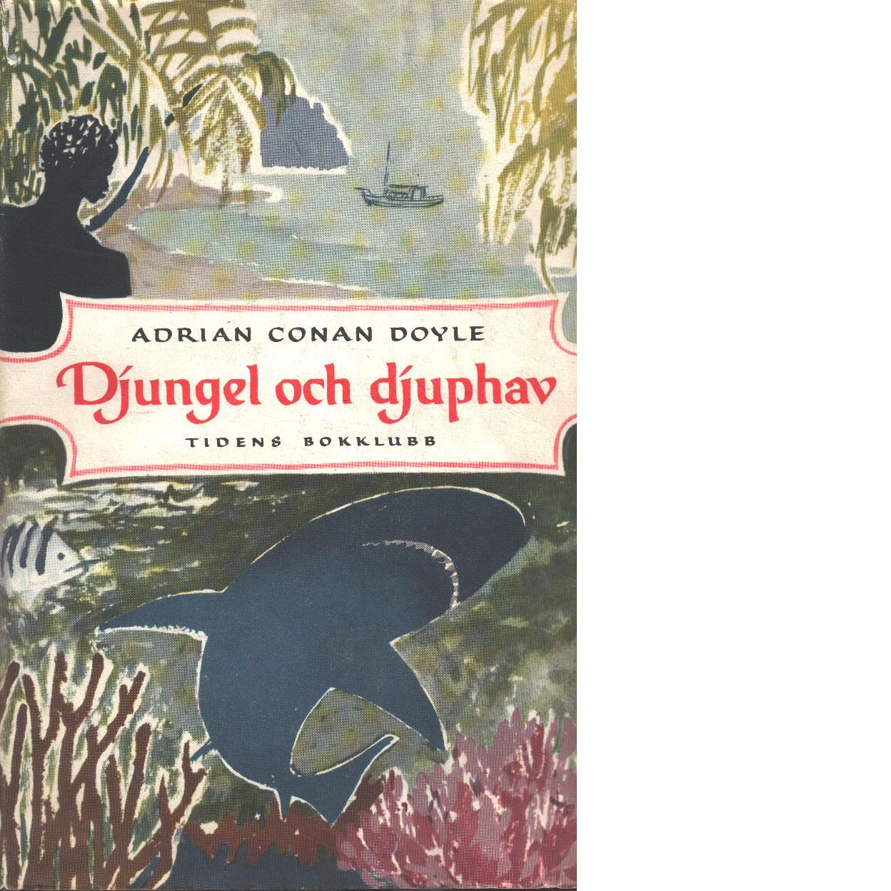 Djungel och djuphav - Doyle, Adrian Conan