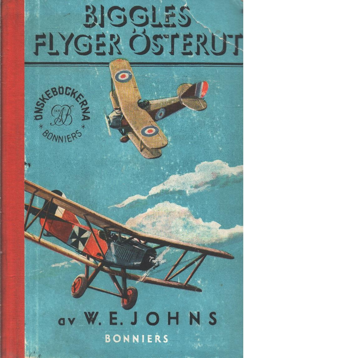 Biggles flyger österut - Johns, William Earl