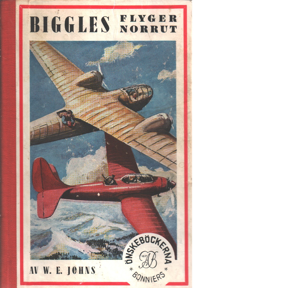 Biggles flyger norrut - Johns, William Earl