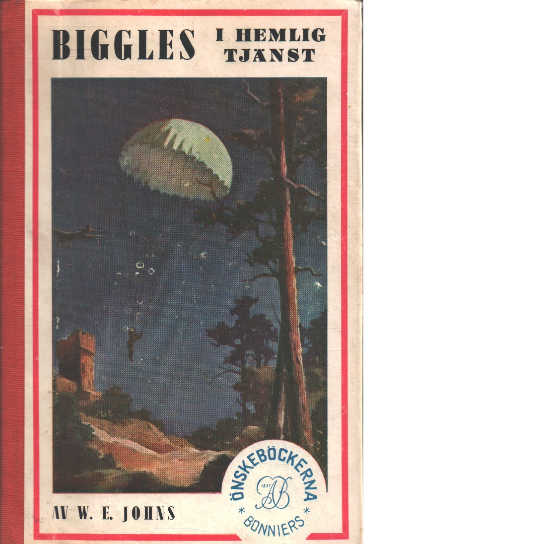 Biggles i hemlig tjänst - Johns, William Earl