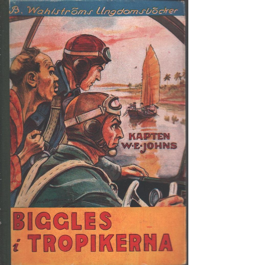 Biggles i tropikerna - Johns, William Earl
