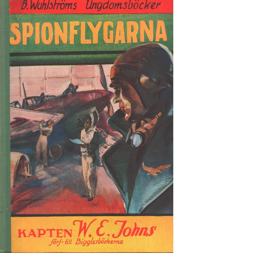 Spionflygarna : berättelse för pojkar - Johns, William Earl