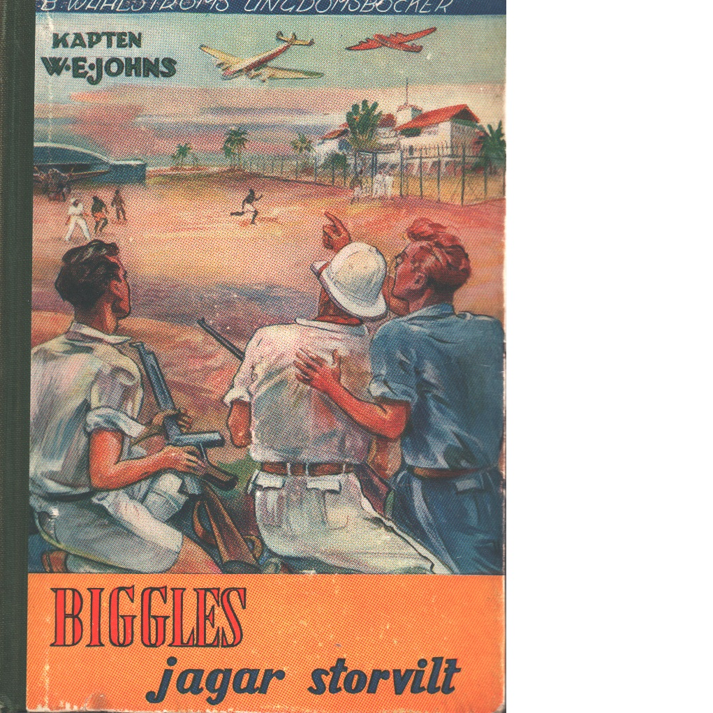 Biggles jagar storvilt - Johns, William Earl